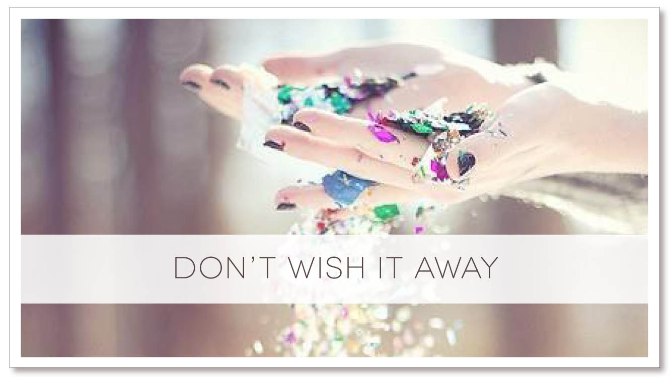 DONT WISH IT AWAY_EMAIL