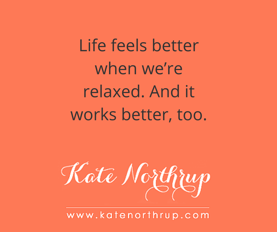Life feels better when we're relaxed. And it works better, too-tweet
