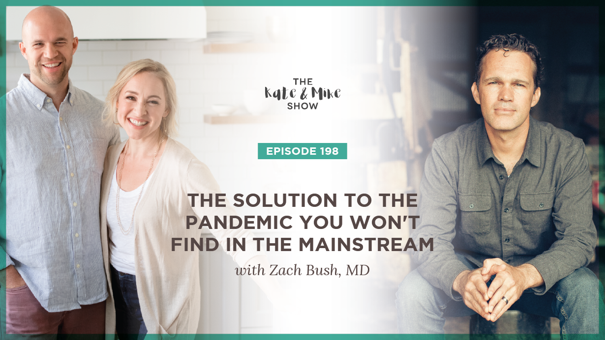 The Solution to the Pandemic You Won't Find in the Mainstream with Zach Bush, MD